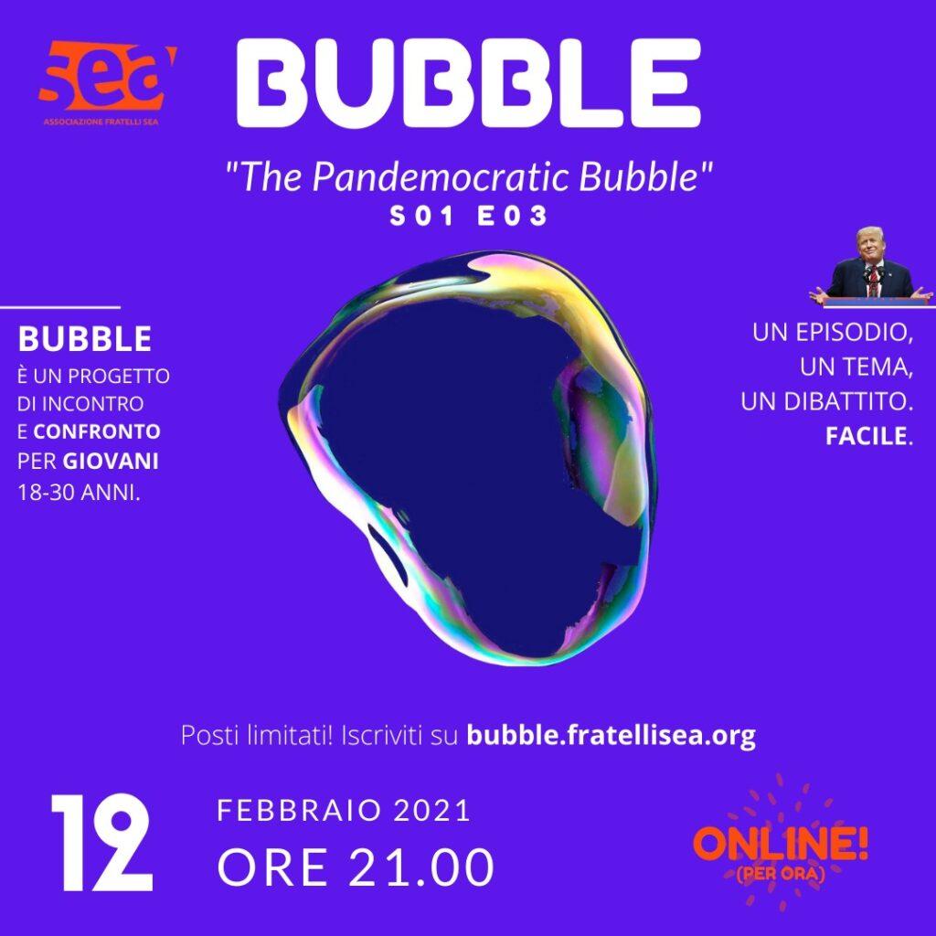 Bubble S01E03 – The Pandemocratic Bubble.